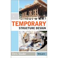 Temporary Structure Design by Souder, Chris, 9781118905586