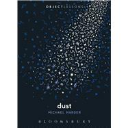 Dust by Marder, Michael; Schaberg, Christopher; Bogost, Ian, 9781628925586