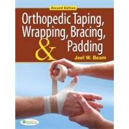 Orthopedic Taping, Wrapping, Bracing, and Padding by Beam, Joel W., 9780803625587