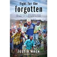 Fight for the Forgotten by Wren, Justin; Hunt, Loretta, 9781476765587