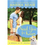 Need You for Keeps by Adair, Marina, 9781477825587
