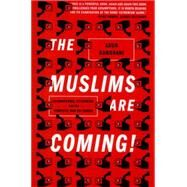The Muslims Are Coming by Kundnani, Arun, 9781781685587