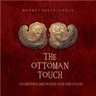 The Ottoman Touch by Kusoglu, Mehmet Zeki, 9781935295587