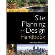 Site Planning and Design Handbook, Second Edition by Russ, Thomas, 9780071605588