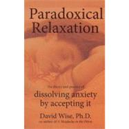 Paradoxical Relaxation by Wise, David, 9780972775588
