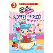 A Piece of Cake (Shopkins: Shoppies) by Rusu, Meredith, 9781338135589