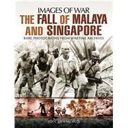 The Fall of Malaya and Singapore by Diamond, Jon, 9781473845589