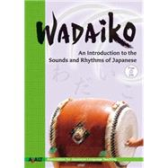 Wadaiko An Introduction to the Sounds and Rhythms of Japanese by AJALT, 9781568365589