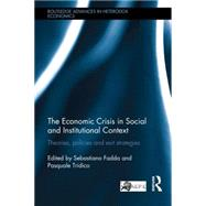 The Economic Crisis in Social and Institutional Context: Theories, Policies and Exit Strategies by Fadda; Sebastiano, 9781138805590