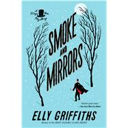 Smoke and Mirrors by Griffiths, Elly, 9781328745590