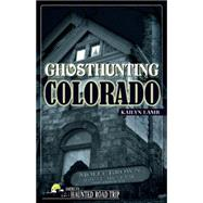 Ghosthunting Colorado by Lamb, Kailyn, 9781578605590