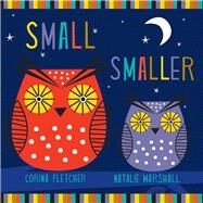Small Smaller Smallest by Fletcher, Corina; Marshall, Natalie, 9781454915591
