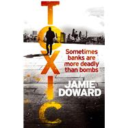 Toxic by Doward, Jamie, 9781472115591