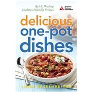 Delicious One-Pot Dishes Quick, Healthy, Diabetes-Friendly Recipes by Gassenheimer, Linda, 9781580405591