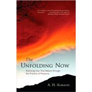 The Unfolding Now by ALMAAS, A. H., 9781590305591