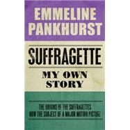 Suffragette by Pankhurst, Emmeline, 9781843915591