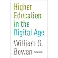 Higher Education in the Digital Age by Bowen, William G.; Guthrie, Kevin M., 9780691165592