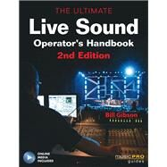 The Ultimate Live Sound Operator's Handbook by Gibson, Bill, 9781617805592
