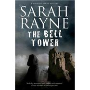 The Bell Tower by Rayne, Sarah, 9780727885593