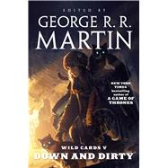Wild Cards V: Down and Dirty by Unknown, 9780765335593