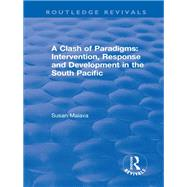 A Clash of Paradigms: Response and Development in the South Pacific: Response and Development in the South Pacific by Maiava,Suan, 9781138635593