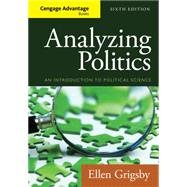 Cengage Advantage Books: Analyzing Politics by Grigsby, Ellen, 9781285465593