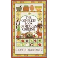 Complete Book of Mexican Cooking by ORTIZ, ELISABETH, 9780345325594