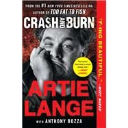 Crash and Burn by Lange, Artie; Bozza, Anthony (CON), 9781476765594