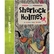 Sherlock Holmes: Color in Classics by Balley, Simon; Knight, Kevin; Gordon, Martin, 9781626865594