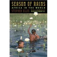 Season of Rains : Africa in the World by Ellis, Stephen; Tutu, Desmond, 9780226205595
