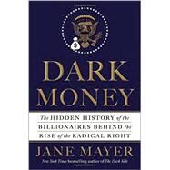 Dark Money by Mayer, Jane, 9780385535595