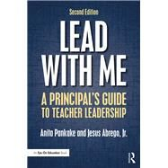 Lead with Me: A Principal's Guide to Teacher Leadership by Pankake; Anita, 9781138785595