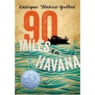 90 Miles to Havana by Flores-galbis, Enrique, 9781250005595