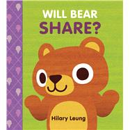 Will Bear Share? by Leung, Hilary, 9781338215595