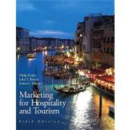 Marketing for Hospitality and Tourism by Kotler, Philip R; Bowen, John T.; Makens, James Ph.D., 9780135045596