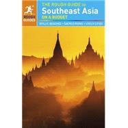 The Rough Guide to Southeast Asia on a Budget by Aves, Edward; Boyle, Emma; Deere, Kiki; Foster, Simon; Gray, Paul, 9781409345596