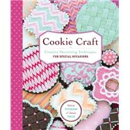 Cookie Craft: Baking & Decorating Techniques for Fun & Festive Occasions by Fryer, Janice; Peterson, Valerie, 9781612125596