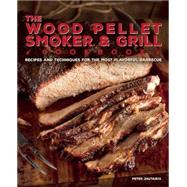 The Wood Pellet Smoker and Grill Cookbook Recipes and Techniques for the Most Flavorful and Delicious Barbecue by Jautaikis, Peter, 9781612435596