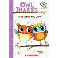 Eva and the New Owl: A Branches Book (Owl Diaries #4) by Elliott, Rebecca, 9780545825597