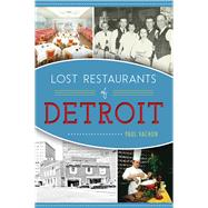 Lost Restaurants of Detroit 9781467135597R