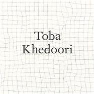 Toba Khedoori by Sirmans, Franklin; Mark, Lisa Gabrielle; D'souza, Aruna (CON); Goldstein, Ann (CON); Shaughnessy, Brenda (CON), 9783791355597