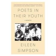 Poets in Their Youth A Memoir by Simpson, Eileen, 9780374235598