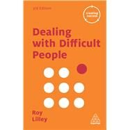 Dealing With Difficult People by Lilley, Roy, 9780749475598