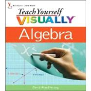 Teach Yourself VISUALLY Algebra by Herzog, David Alan, 9780470185599