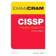CISSP Practice Questions Exam Cram by Gregg, Michael, 9780789755599