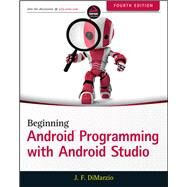Beginning Android Programming With Android Studio by Dimarzio, J. F., 9781118705599