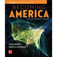 Becoming America, Volume I by Henkin, David; McLennan, Rebecca, 9780077275600