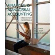 Financial and Managerial Accounting Information for Decisions by Wild, John; Shaw, Ken; Chiappetta, Barbara, 9780078025600