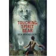 Touching Spirit Bear by Mikaelsen, Ben, 9780380805600