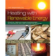 Heating with Renewable Energy by Siegenthaler, John, 9781285075600